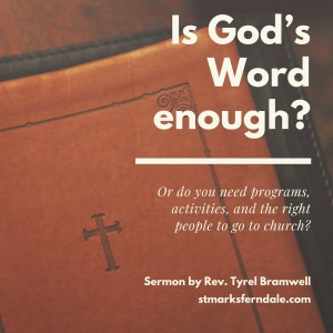 Is God's Word Enough? | Sermon – St  Mark's Evangelical Lutheran Church