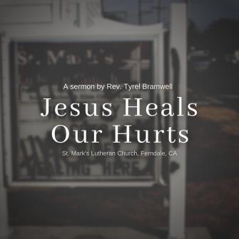 Jesus Heals Our Hurts