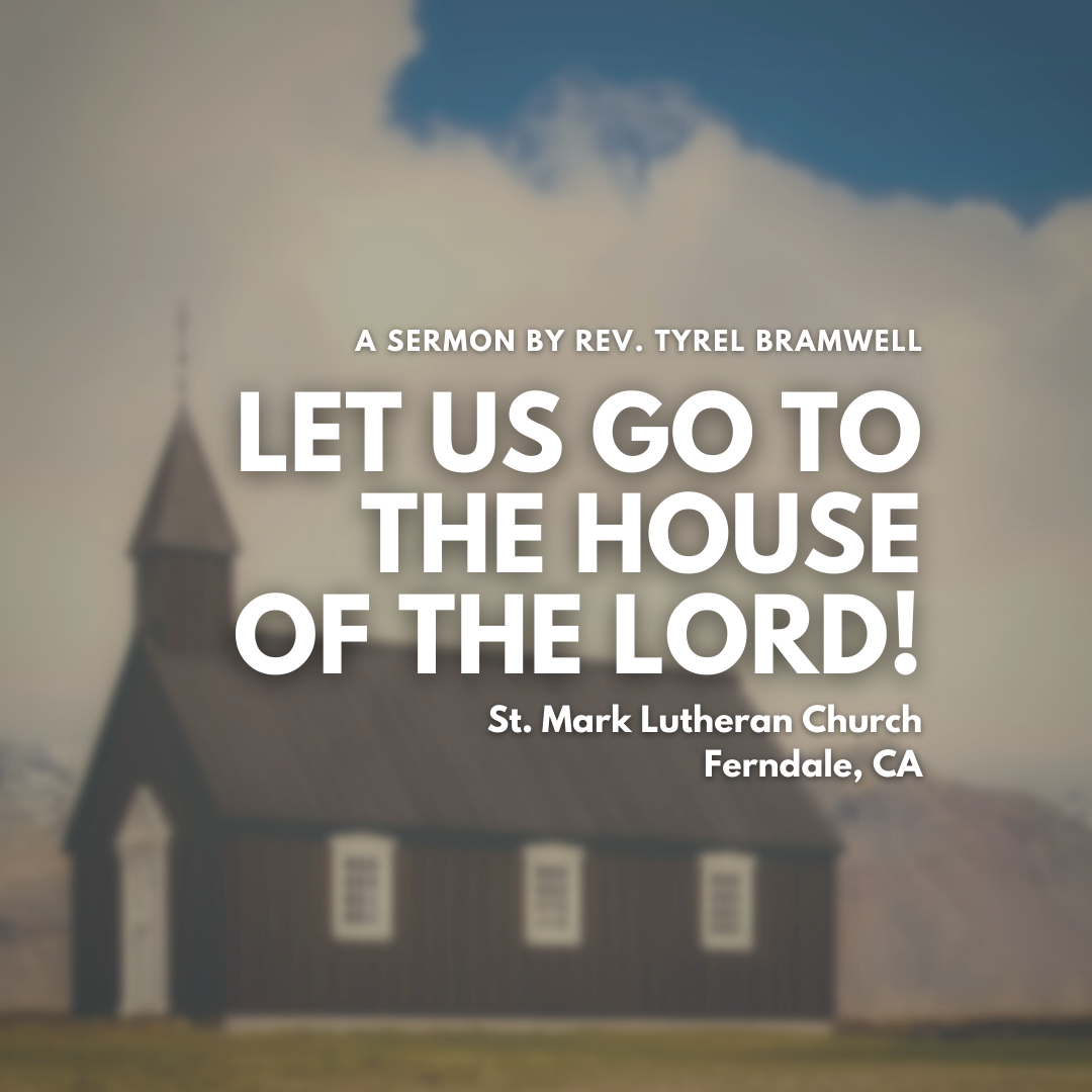 Let us Go to the House of the Lord!